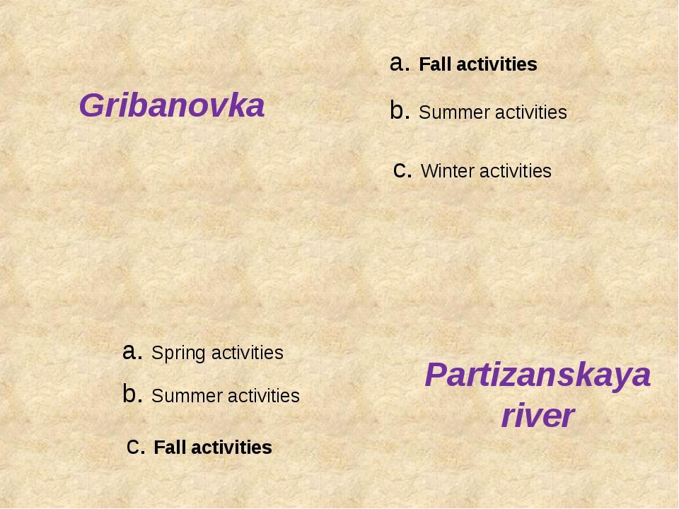 a. Fall activities b. Summer activities c. Winter activities b. Summer activi...
