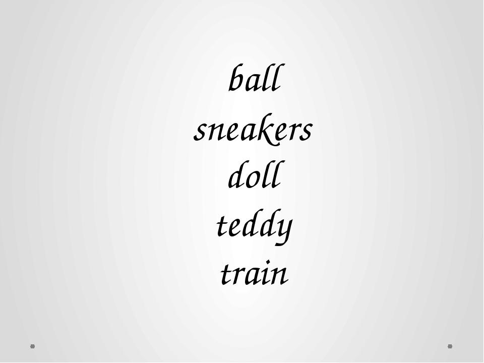ball doll teddy train sneakers