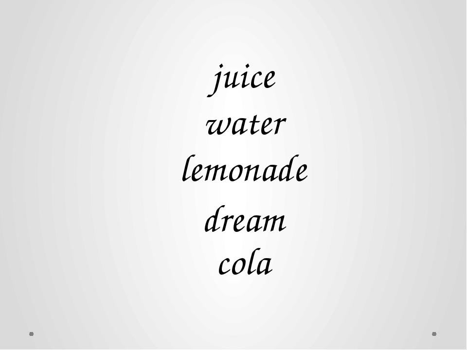 juice water lemonade cola dream