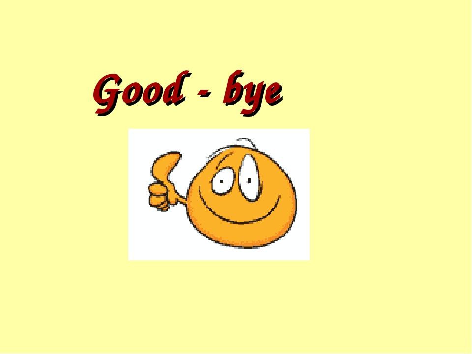 Good - bye