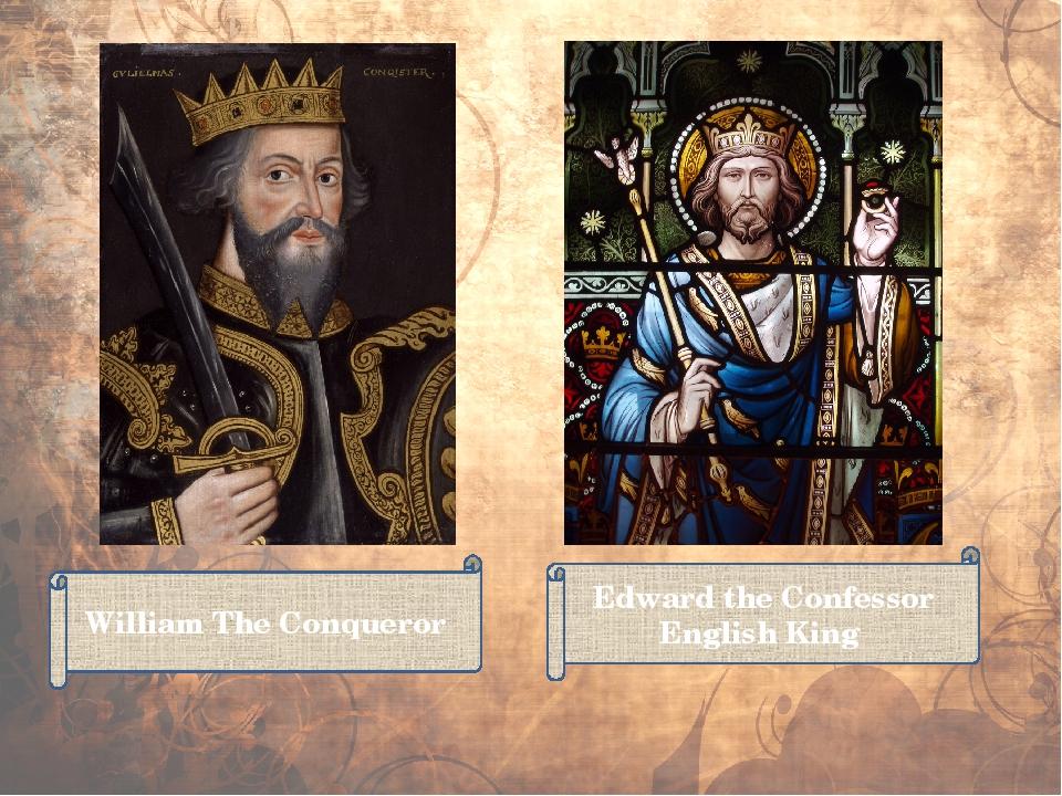 William The Conqueror Edward the Confessor English King