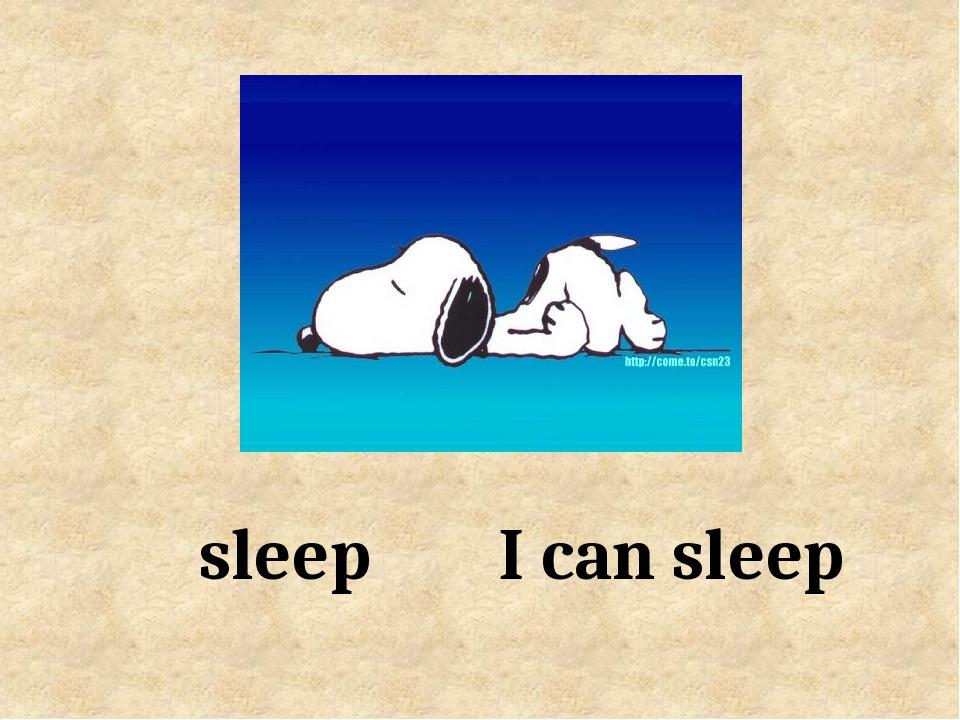 I can sleep sleep